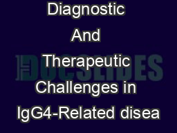 Diagnostic And Therapeutic Challenges in IgG4-Related disea