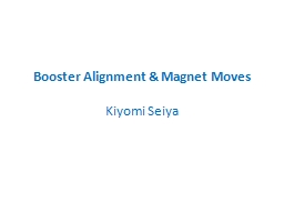 Booster Alignment & Magnet Moves