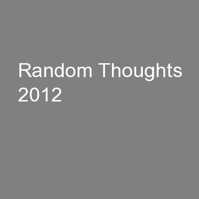 Random Thoughts 2012