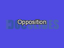 Opposition PowerPoint PPT Presentation