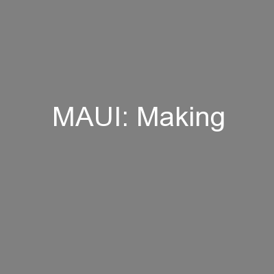 MAUI: Making PowerPoint PPT Presentation