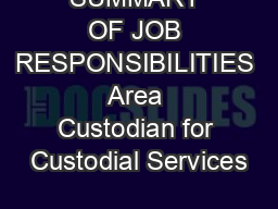 SUMMARY OF JOB RESPONSIBILITIES Area Custodian for Custodial Services