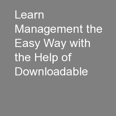 Learn Management the Easy Way with the Help of Downloadable