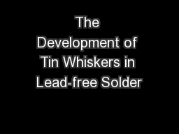 The Development of Tin Whiskers in Lead-free Solder