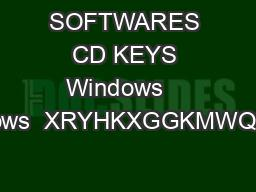 SOFTWARES CD KEYS Windows    Windows  XRYHKXGGKMWQHHXB