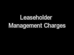 Leaseholder Management Charges PowerPoint PPT Presentation