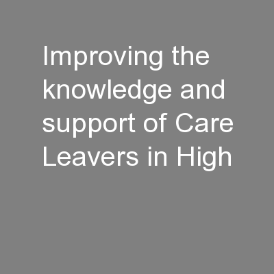 Improving the knowledge and support of Care Leavers in High