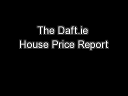 The Daft.ie House Price Report