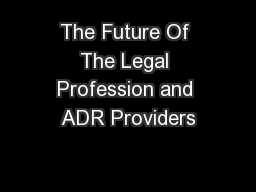 The Future Of The Legal Profession and ADR Providers