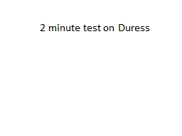 2 minute test on Duress PowerPoint PPT Presentation