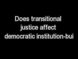Does transitional justice affect democratic institution-bui