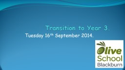 Transition to Year 3. PowerPoint PPT Presentation