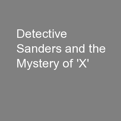 Detective Sanders and the Mystery of 'X' PowerPoint PPT Presentation