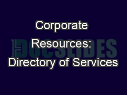 Corporate Resources: Directory of Services
