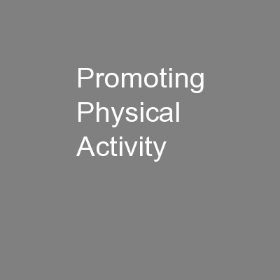 Promoting Physical Activity PowerPoint PPT Presentation