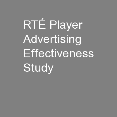 RTÉ Player Advertising Effectiveness Study