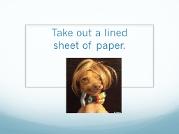 Take out a lined PowerPoint Presentation, PPT - DocSlides