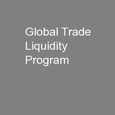 Global Trade Liquidity Program PowerPoint PPT Presentation