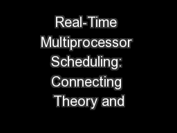 Real-Time Multiprocessor Scheduling: Connecting Theory and
