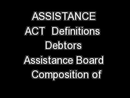 ASSISTANCE ACT  Definitions  Debtors Assistance Board  Composition of PowerPoint PPT Presentation