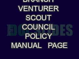 BRANCH VENTURER SCOUT COUNCIL POLICY MANUAL   PAGE