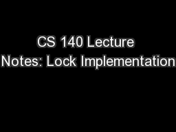 CS 140 Lecture Notes: Lock Implementation