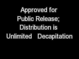 Approved for Public Release; Distribution is Unlimited   Decapitation