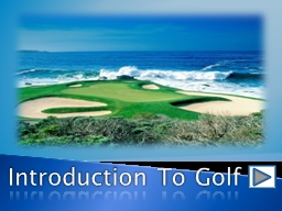 Introduction To Golf PowerPoint PPT Presentation
