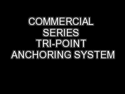 COMMERCIAL SERIES TRI-POINT ANCHORING SYSTEM