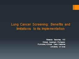 Lung Cancer Screening: Benefits and limitations to its Impl