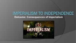 Imperialism to independence PowerPoint PPT Presentation