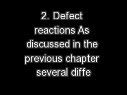 2. Defect reactions As discussed in the previous chapter several diffe