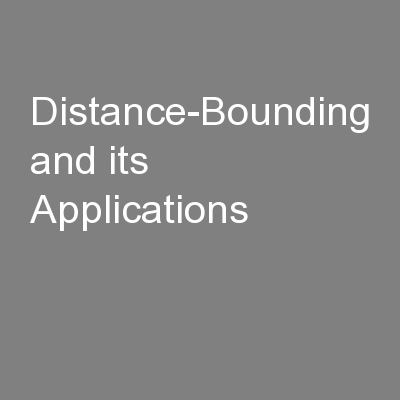 Distance-Bounding and its Applications PowerPoint PPT Presentation