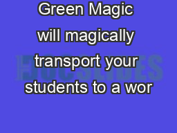 Green Magic will magically transport your students to a wor