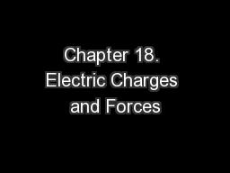 Chapter 18. Electric Charges and Forces