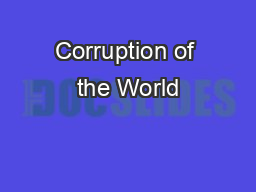 Corruption of the World