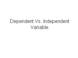 Dependent Vs. Independent Variable PowerPoint PPT Presentation