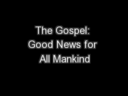 The Gospel: Good News for All Mankind