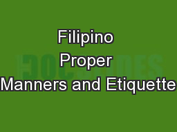 Filipino Proper Manners and Etiquette PowerPoint PPT Presentation