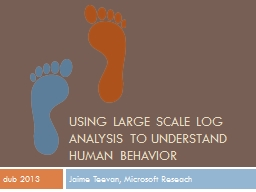Using Large Scale Log Analysis to Understand Human Behavior