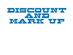 Discount and Mark up
