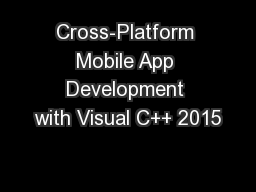 Cross-Platform Mobile App Development with Visual C++ 2015