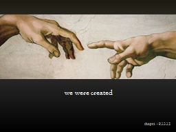w e were created PowerPoint PPT Presentation