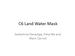 C6 Land Water Mask PowerPoint PPT Presentation