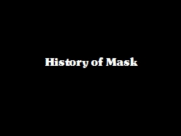 History of Mask PowerPoint PPT Presentation