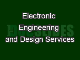 Electronic Engineering and Design Services PDF document - DocSlides