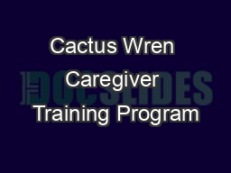 Cactus Wren Caregiver Training Program