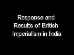 Response and Results of British Imperialism in India