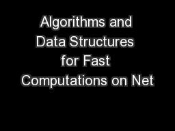 Algorithms and Data Structures for Fast Computations on Net PowerPoint PPT Presentation
