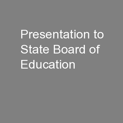 Presentation to State Board of Education PowerPoint PPT Presentation